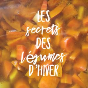 Les secrets des légumes d'hiver